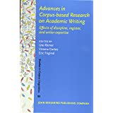 Advances in Corpus-Based Research on Academic Writing: Effects of Discipline, Register, and Writer Expertise (Studies in Corp