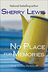 No Place for Memories (Fred Vickery Mysteries Book 6) Kindle Edition