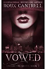 Vowed (The Enforcer Series Book 2) Kindle Edition