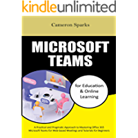Microsoft Teams for Education & Online Learning: A Practical…