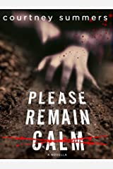 Please Remain Calm: A Novella Kindle Edition