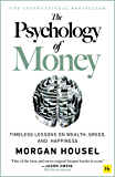 The Psychology of Money: Timeless lessons on wealth, greed…