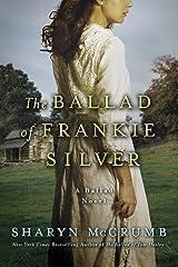 The Ballad of Frankie Silver: A Ballad Novel (Ballad Novels Book 5) Kindle Edition
