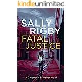 Fatal Justice: A Cavendish & Walker Novel - Book 2