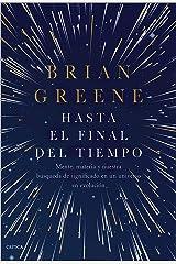 Hasta el final del tiempo: Mente, materia y nuestra búsqueda de significado en un universo en evolución Hardcover