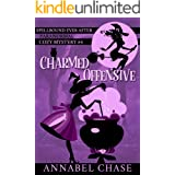 Charmed Offensive (Spellbound Ever After Paranormal Cozy Mystery Book 4)
