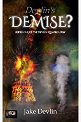 Devlin's Demise? Book Four of The Devlin Quatrology: A Gritty Espionage, Assassination and Technological Thriller Kindle Edition