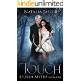 Touch (Selfish Myths Book 1) (English Edition)