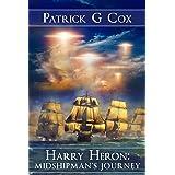 Harry Heron Midshipman's Journey (The Harry Heron Series Book 1)