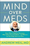 Mind Over Meds: Know When Drugs Are Necessary, When Alternat…