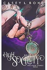 High Society (The High Stakes Saga Book 3) Kindle Edition