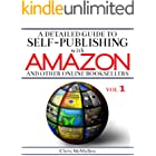A Detailed Guide to Self-Publishing with Amazon and Other Online Booksellers: How to Print-on-Demand with CreateSpace & Make