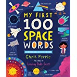 My First 100 Space Words: Planets, Stars, the Solar System, and Beyond for Babies and Toddlers - From the #1 Science Author f