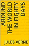 Around the World in Eighty Days (English Edition)