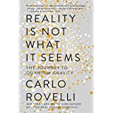 Reality Is Not What It Seems: The Journey to Quantum Gravity (English Edition)