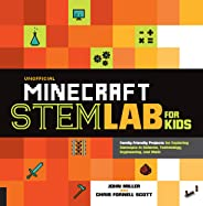 Unofficial Minecraft STEM Lab for Kids: Family-Friendly Projects for Exploring Concepts in Science, Technology, Engineering,