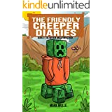 The Friendly Creeper Diaries (Book 2): The Wither Skeleton Attack (An Unofficial Minecraft Book for Kids Ages 9 - 12 (Preteen