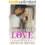 Complicated Love (A Moment In Time Novel)
