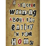 A Sincere Warning About The Entity In Your Home: a chilling and unique short story