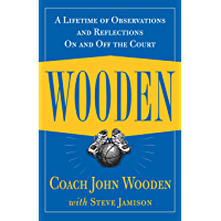 Wooden: A Lifetime of Observations and Reflections On and Of…