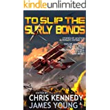 To Slip the Surly Bonds (The Phases of Mars Book 2)