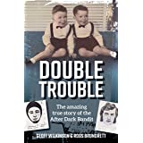 DOUBLE TROUBLE: The amazing true story of the After Dark Bandit