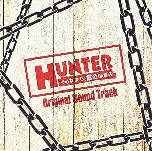 HUNTER~その女たち、賞金稼ぎ~Original Sound Track