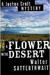 A Flower in the Desert: A Joshua Croft Mystery (The Joshua Croft Mysteries Book 3) Kindle Edition
