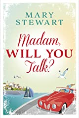 Madam, Will You Talk?: The modern classic by the queen of romantic suspense (Mary Stewart Modern Classic) Kindle Edition