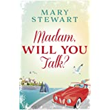 Madam, Will You Talk?: The modern classic by the queen of romantic suspense (Mary Stewart Modern Classic)