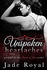 Unspoken Heartaches: Prequel to the Limits of Love Series Kindle Edition