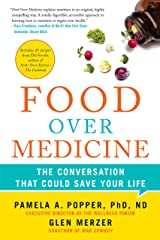 Food Over Medicine: The Conversation That Could Save Your Life Kindle Edition
