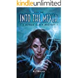 Into the Mixed (Bonnie Glock Mystery Book 1)