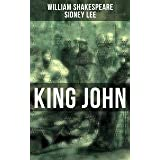 KING JOHN: Including The Classic Biography: The Life of William Shakespeare