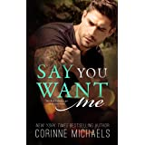 Say You Want Me (Return to Me Book 2)