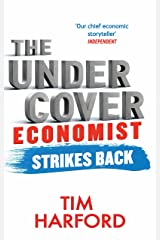 The Undercover Economist Strikes Back: How to Run or Ruin an Economy Kindle Edition