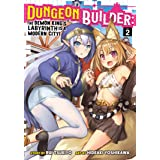 Dungeon Builder: The Demon King's Labyrinth is a Modern City! (Manga) Vol. 2