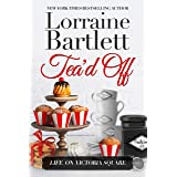 Tea'd Off (Life On Victoria Square Book 6)