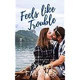 Feels like Trouble (Lake Fisher Book 4)