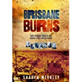 Brisbane Burns: How the Great Fires of 1864 Shaped a City and its People