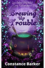Brewing Up Trouble (Ivy's Botany Shop Witch Cozy Mystery Series Book 1) Kindle Edition