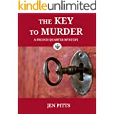 The Key to Murder: A New Orleans Cozy Mystery (The French Quarter Mysteries Book 1)