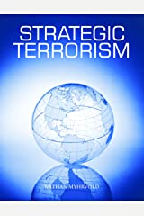 Strategic Terrorism: A Call to Action Kindle Edition