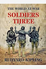 Soldiers Three (Classics To Go) Kindle Edition