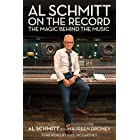 Al Schmitt on the Record: The Magic Behind the Music (Music Pro Guides)