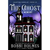 The Ghost of a Memory (Haunting Danielle Book 25)