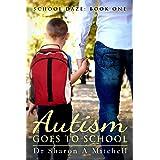 Autism Goes to School : Book One of the School Daze Series