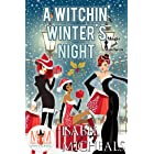 A Witchin' Winter's Night: Magic and Mayhem Universe (Magick and Chaos Book 6)