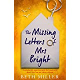 The Missing Letters of Mrs Bright: An absolutely unputdownable feel good novel about love, loss and taking chances (English E