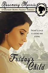 Friday's Child (Heroines Born on Different Days of the Week Book 6) Kindle Edition